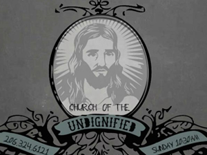 We are Church of the Undignified